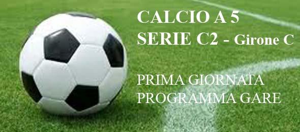 CALCIO  A 5 C2 PROGRAMMA GARE 1