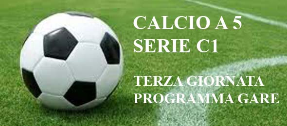 CALCIO A 5 PROGRAMMA GARE 3