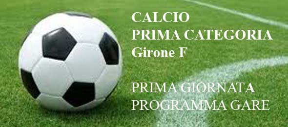 CALCIO PRIMA CATEGORIA PROGRAMMA GARE 1