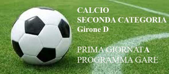 CALCIO SECONDA CATEGORIA D PROGRAMMA GARE 1