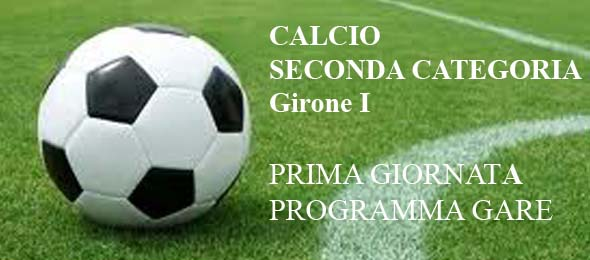 CALCIO SECONDA CATEGORIA I PROGRAMMA GARE 1