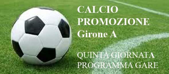 CALCIO PROMOZIONE PROGRAMMA GARE 5