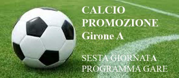 CALCIO PROMOZIONE PROGRAMMA GARE 6
