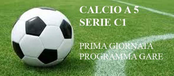 CALCIO  A 5 C1 PRIMA GIORNATA