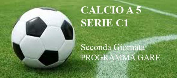 CALCIO A 5 C1 PROGRAMMA GARE 2