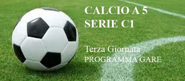 CALCIO  A 5 C1 PROGRAMMA GARE 3