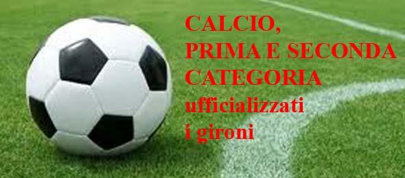 CALCIO PRIMA E SECONDA CATEGORIA ufficializzati i gironi